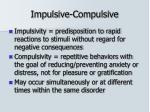 impulsive compulsive