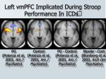 left vmpfc implicated during stroop performance in icds