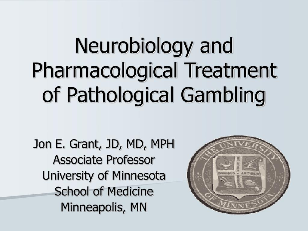 neurobiology and pharmacological treatment of pathological gambling l.