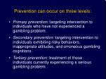 prevention can occur on three levels