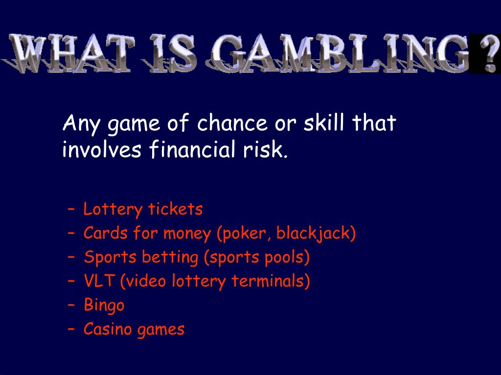 Any game of chance or skill that involves financial risk