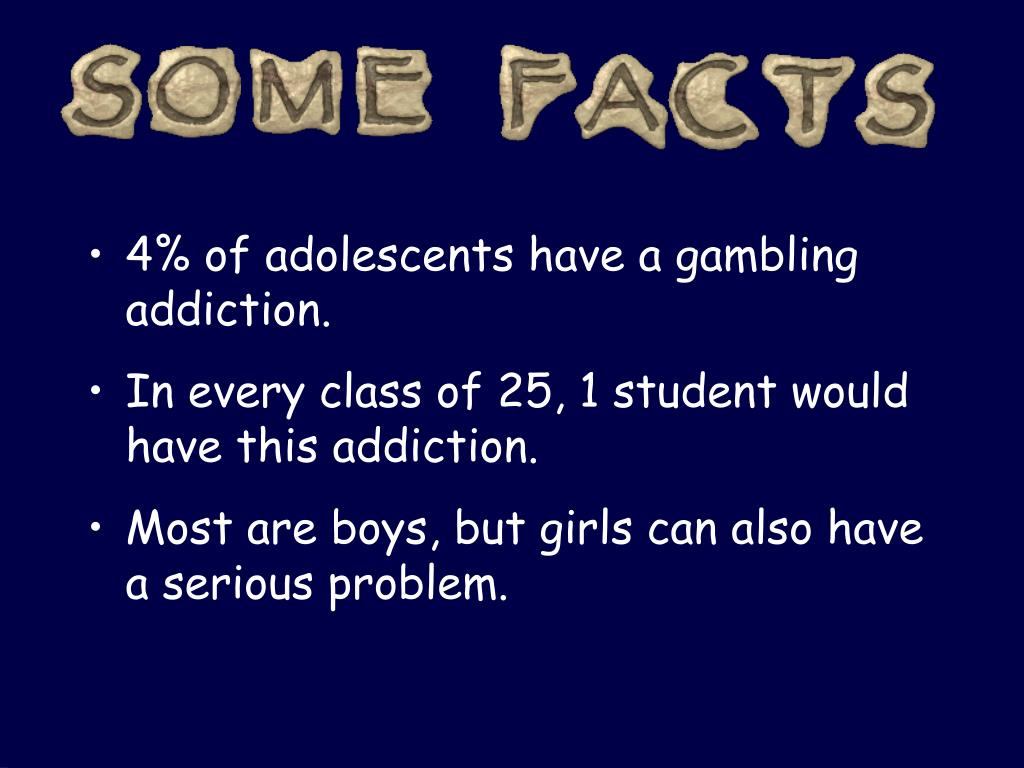 4% of adolescents have a gambling addiction.