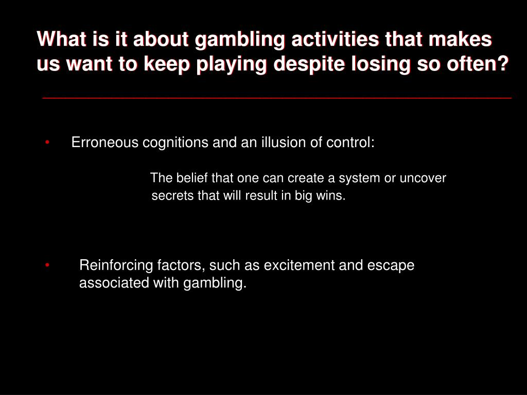 What is it about gambling activities that makes