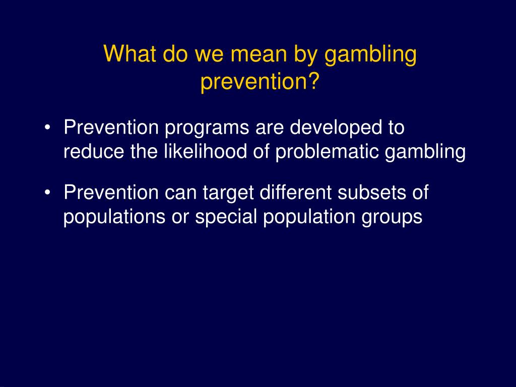 What do we mean by gambling prevention?