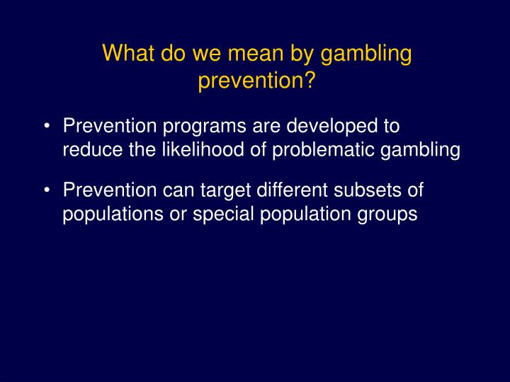 What do we mean by gambling prevention
