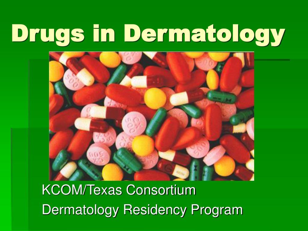 PPT - Drugs in Dermatology PowerPoint Presentation - ID:634544