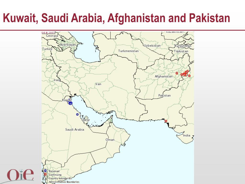 Kuwait, Saudi Arabia, Afghanistan and Pakistan