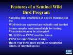 features of a sentinel wild bird program