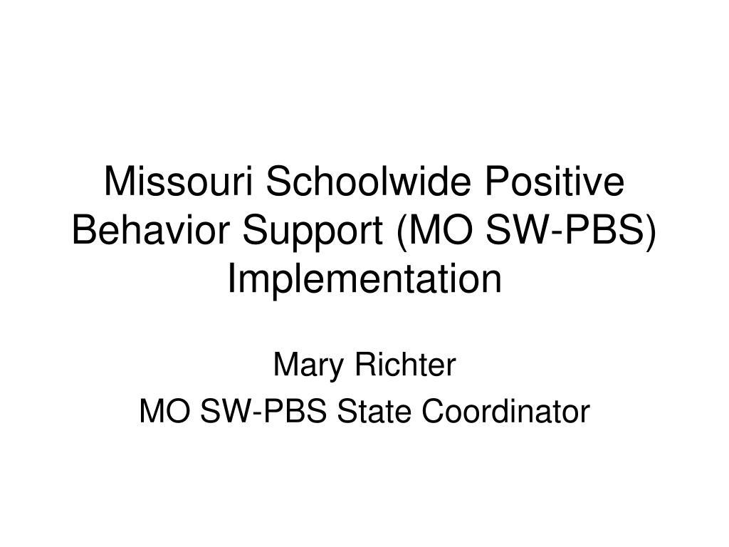 Missouri Schoolwide Positive Behavior Support (MO SW-PBS) Implementation