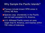 why sample the pacific islands