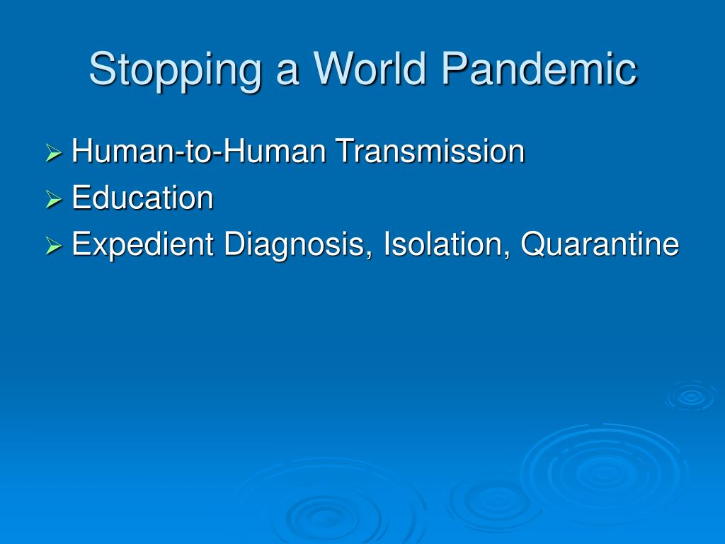 Stopping a World Pandemic