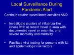 local surveillance during pandemic alert