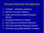 routine national surveillance