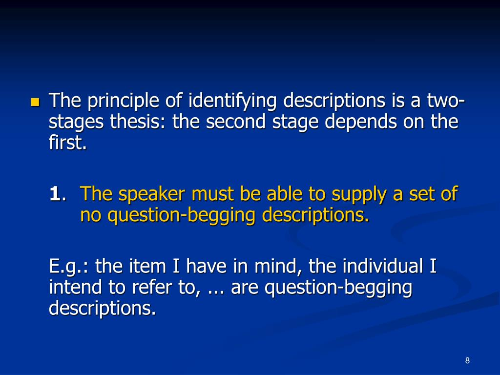 The principle of identifying descriptions is a two-stages thesis: the second stage depends on the first.