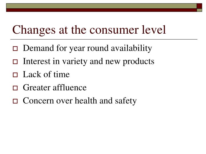 Changes at the consumer level