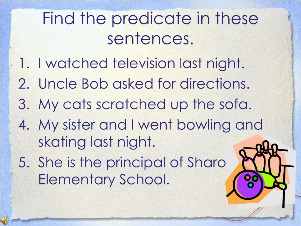 Find the predicate in these sentences.