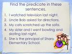find the predicate in these sentences