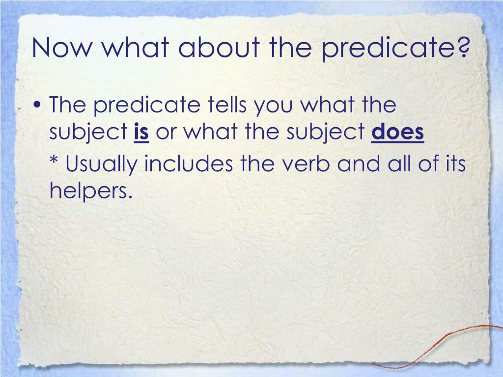 Now what about the predicate?