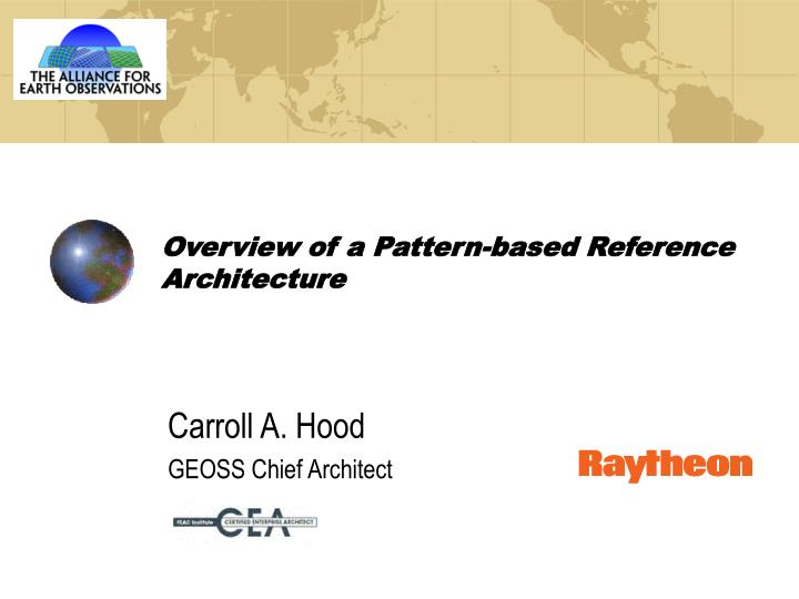 Overview of a pattern based reference architecture