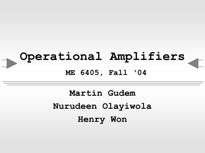 Operational amplifiers me 6405 fall 04