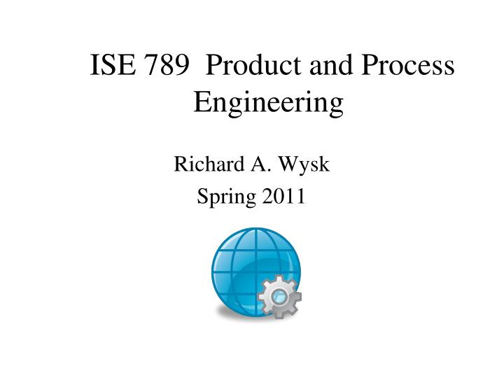 ise 789 product and process engineering n.