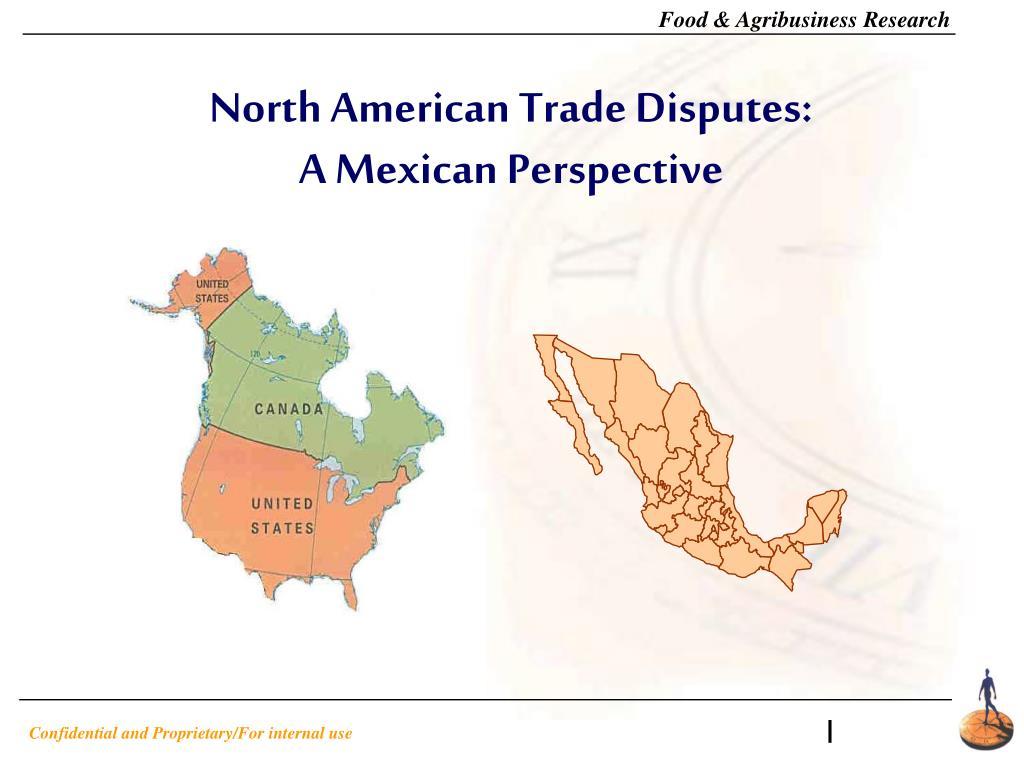 north american trade disputes a mexican perspective l.