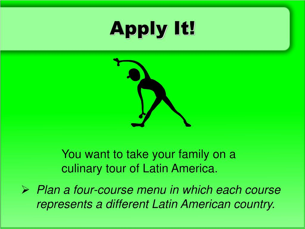 You want to take your family on a culinary tour of Latin America.