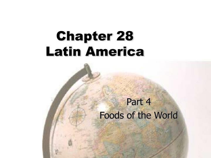 Chapter 28 latin america