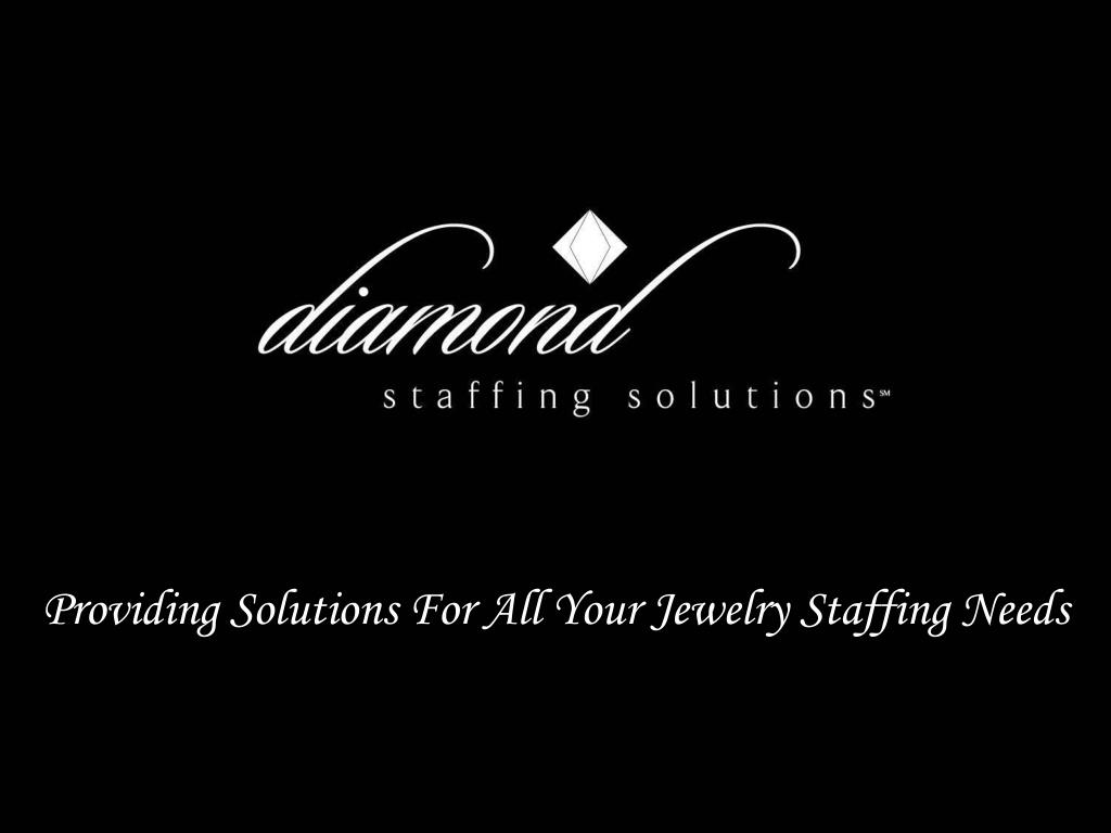 Providing Solutions For All Your Jewelry Staffing Needs