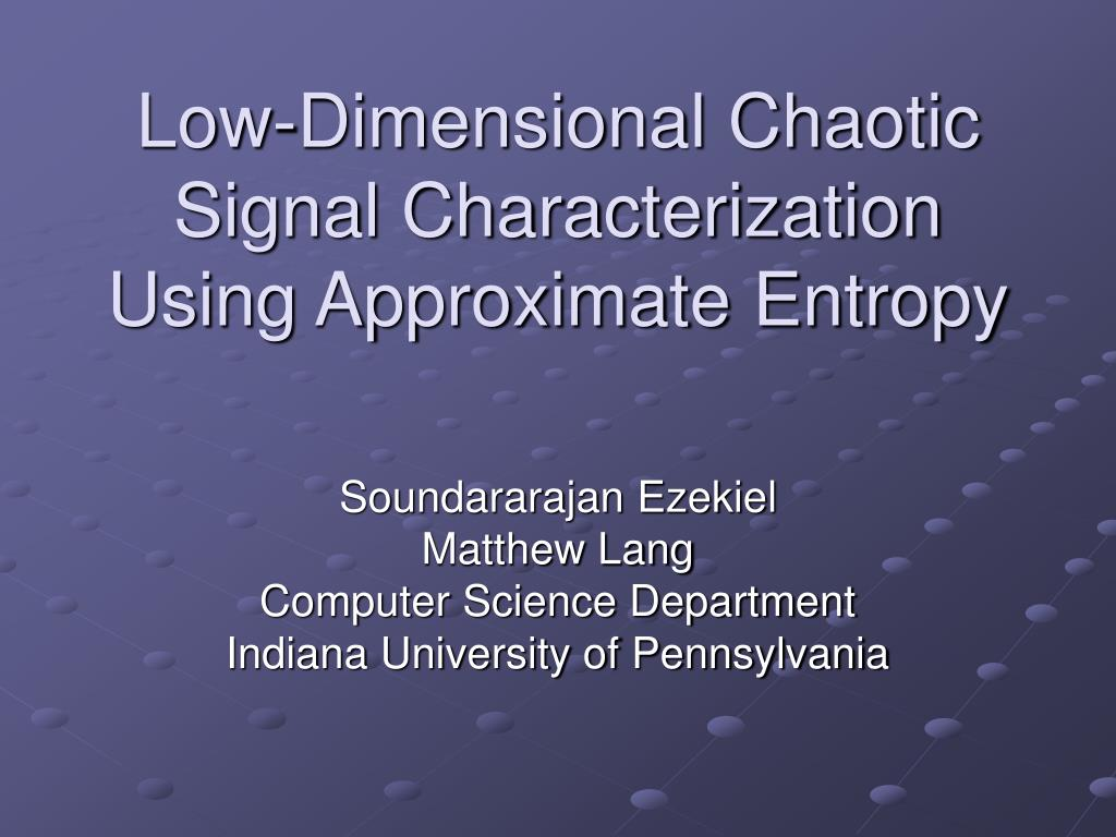 Low-Dimensional Chaotic Signal Characterization Using Approximate Entropy