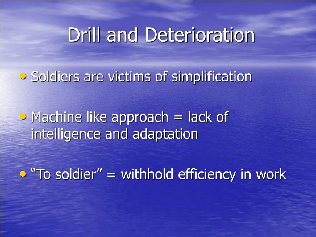 Drill and Deterioration