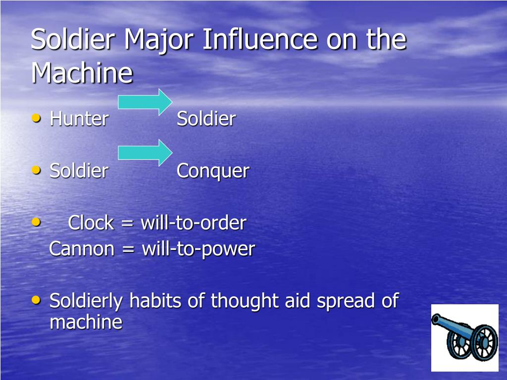 Soldier Major Influence on the Machine