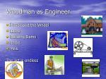 woodman as engineer
