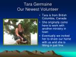 tara germaine our newest volunteer