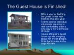 the guest house is finished