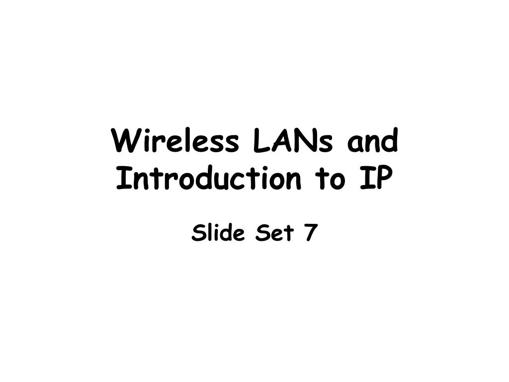 wireless lans and introduction to ip l.