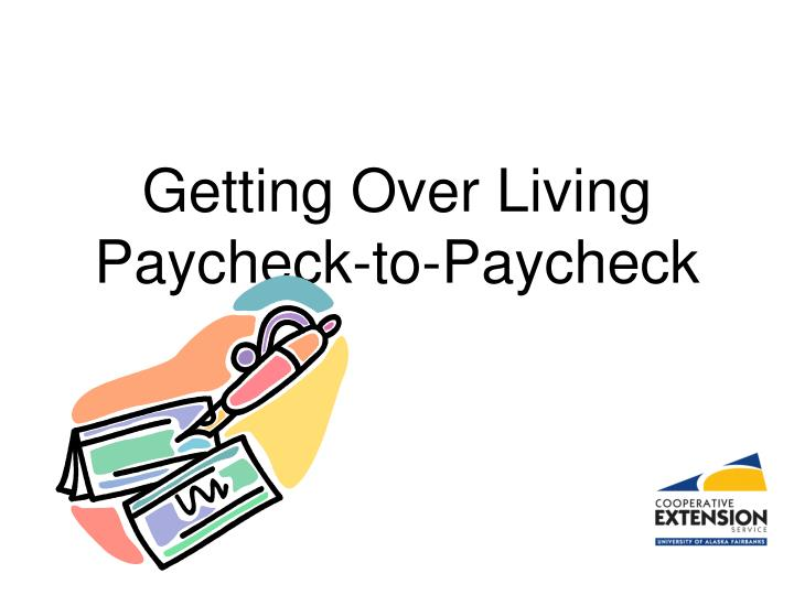 Getting over living paycheck to paycheck
