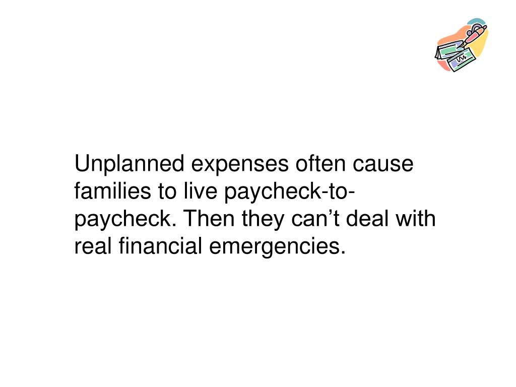 Unplanned expenses often cause families to live paycheck-to-paycheck. Then they can't deal with real financial emergencies.