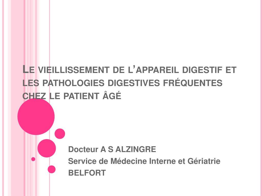 Le vieillissement de l'appareil digestif et les pathologies digestives fréquentes chez le patient âgé