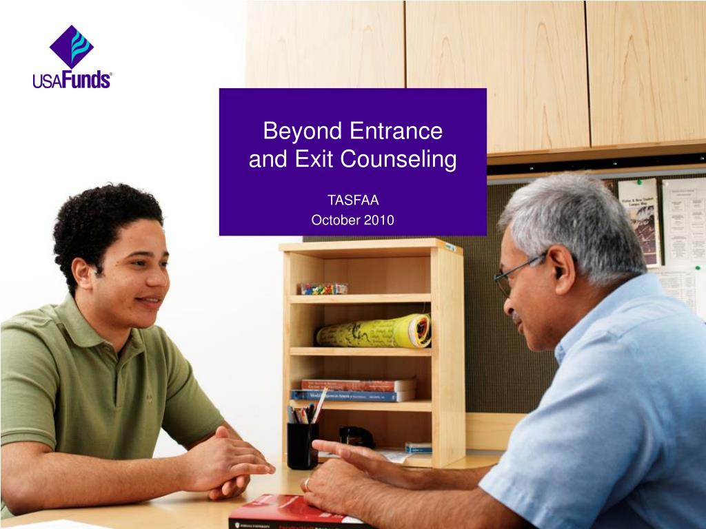 beyond entrance and exit counseling l.