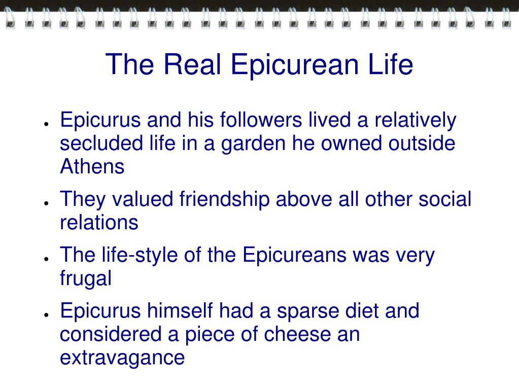 The Real Epicurean Life