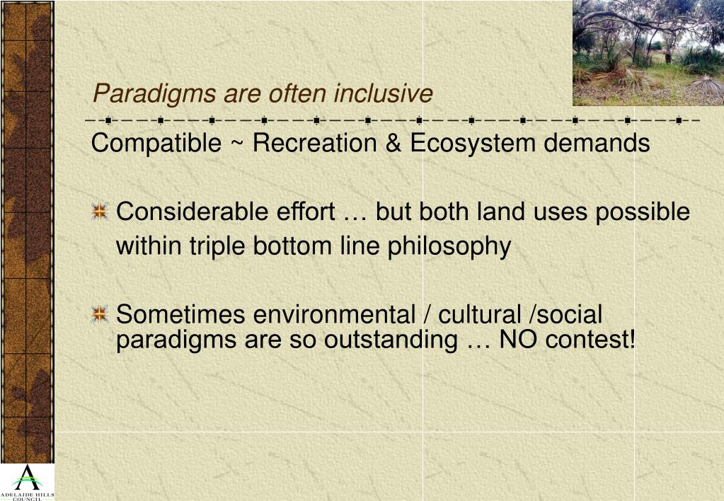 Paradigms are often inclusive