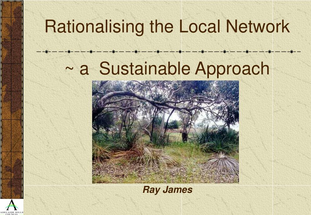rationalising the local network a sustainable approach ray james l.