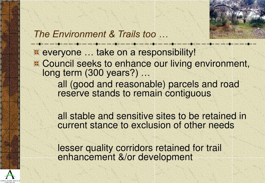 The Environment & Trails too …