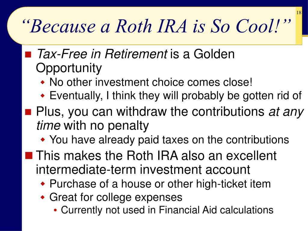 """""""Because a Roth IRA is So Cool!"""""""