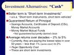 investment alternatives cash