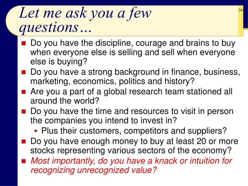 Let me ask you a few questions…