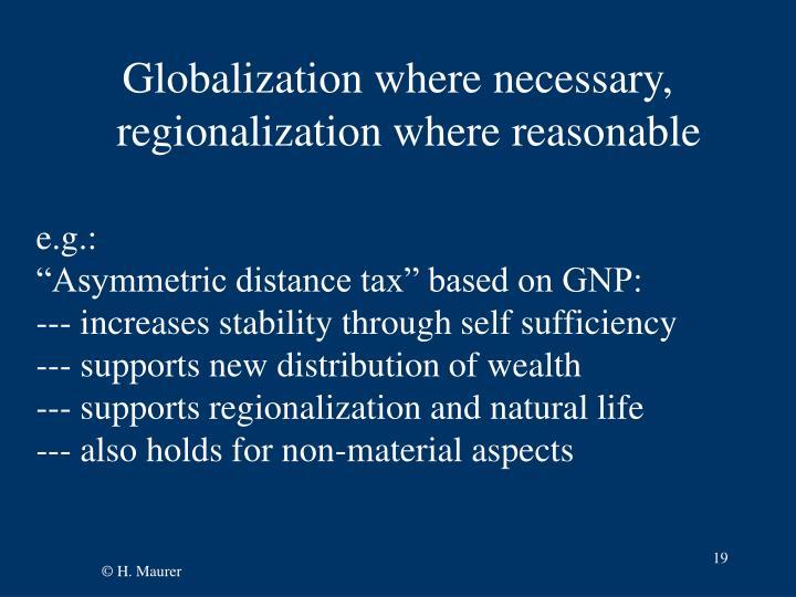 Globalization where necessary,