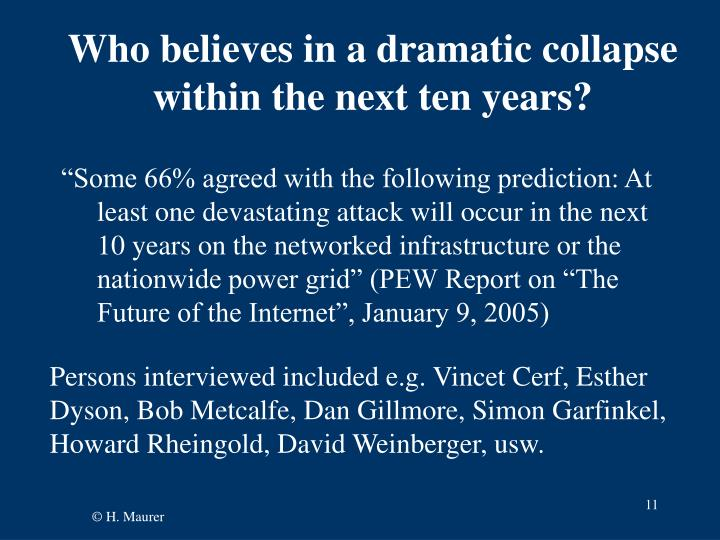 Who believes in a dramatic collapse within the next ten years?