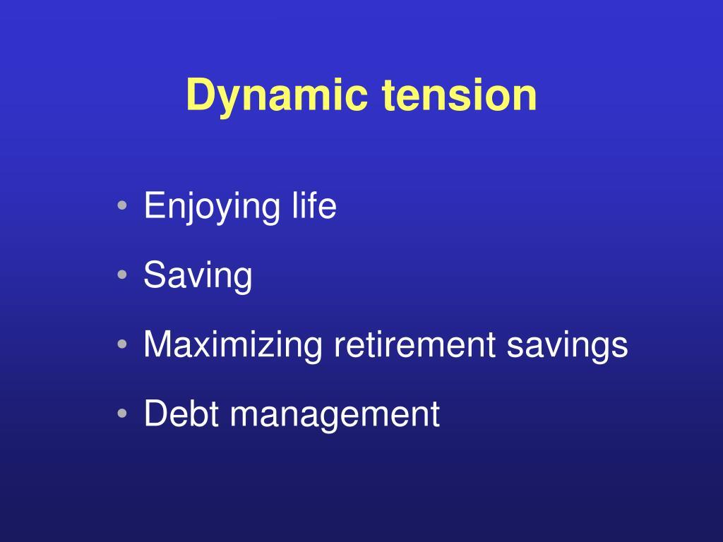 Dynamic tension